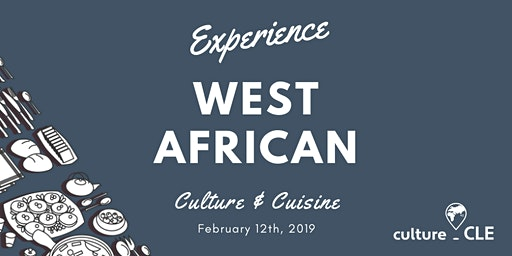 Culture.CLE, Experience West African Cuisine and Culture