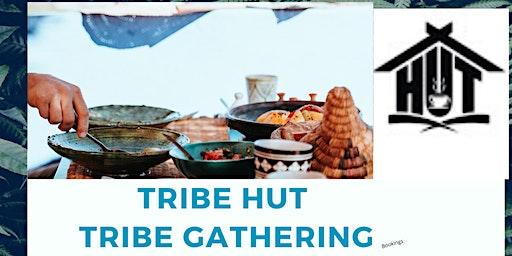 Tribe hut tribe gathering