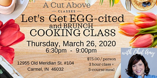 Let's Get EGG-cited and BRUNCH Cooking Class