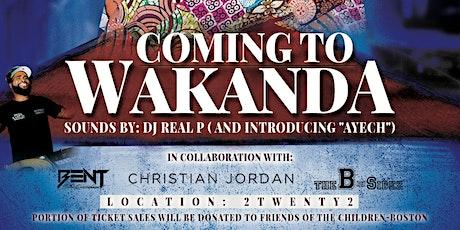 """Coming to Wakanda"" tickets"