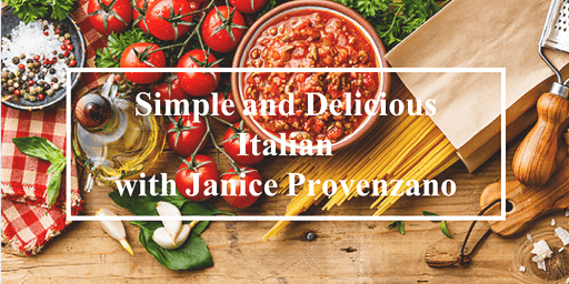 Quick, Simple and Delicious Italian Cooking with Janice Provenzano