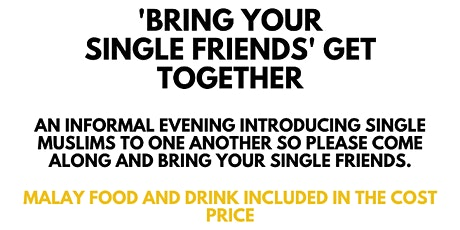 'Bring your Single Friend' Get Together tickets
