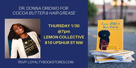 Dr. Donna Oriowo for COCOA BUTTER & HAIR GREASE tickets