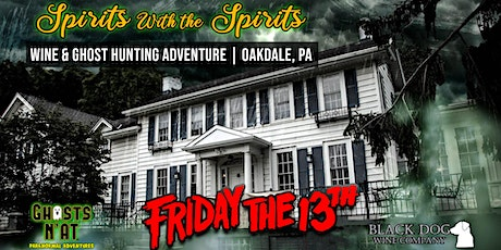 Spirits With The Spirits Friday The 13th | Wine & Ghost Hunting Adventure! tickets