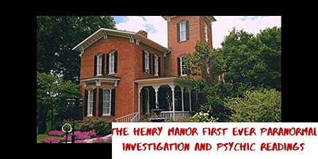 First Ever Paranormal Investigation of The Henry Manor tickets