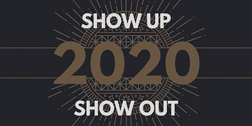 Show up and show out 2020