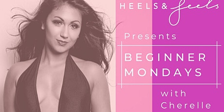 HEELS & FEELS: Beginner Mondays tickets