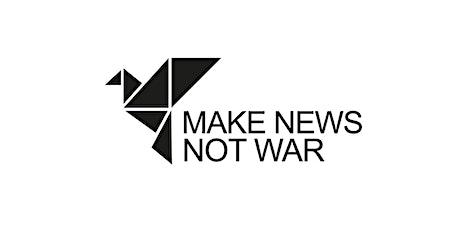 MakeNewsNotWar – Der Friedensjournalismus im Gespräch Tickets