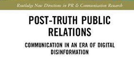Book Launch: Post-Truth Public Relations Communication in an Era of Digital Disinformation by Gareth Thompson tickets