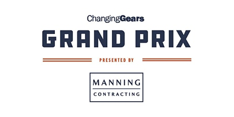 ChangingGears Grand Prix Presented by Manning Contracting tickets