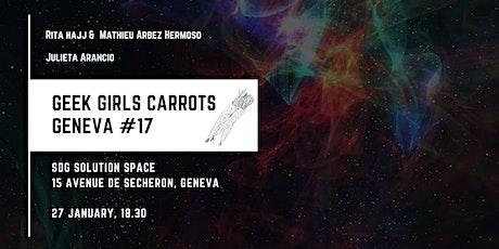 Geek Girls Carrots Geneva #17 tickets
