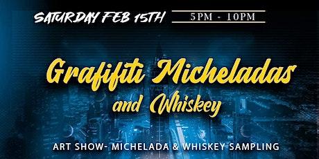 Graffiti-Micheladas & Whiskey tickets