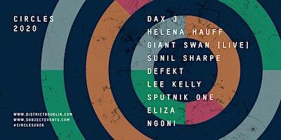 Circles: Dax J, Helena Hauff, Giant Swan, Sunil Sharpe & more at District 8
