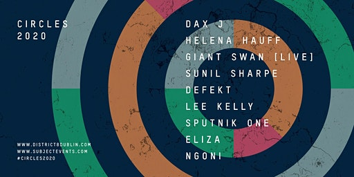 Circles: Dax J, Helena Hauff, Giant Swan, Sunil Sharpe & more at District 8