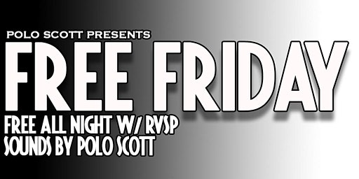 Polo Scott Presents: Free Fridays