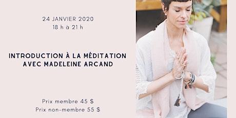 Atelier d'introduction à la méditation avec Madeleine Arcand billets