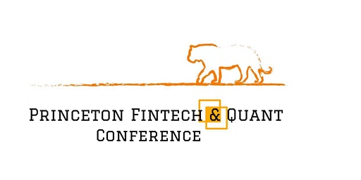 Princeton Fintech & Quant Conference Spring 2020