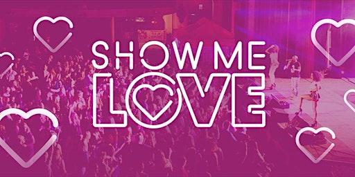 SHOW ME LOVE @FOLKESTONE LEAS CLIFF HALL 17TH OCTOBER