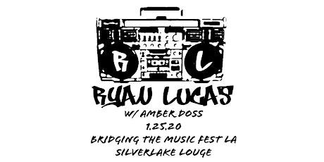 Ryan Lucas w/ Amber Doss @ Silverlake Lounge for Bridging The Music Fest tickets