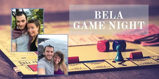 Bela Game Night!