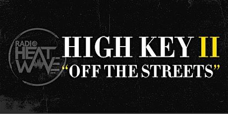 RADIO HEATWAVE'S HIGH-KEY 2: OFF THE STREETS tickets