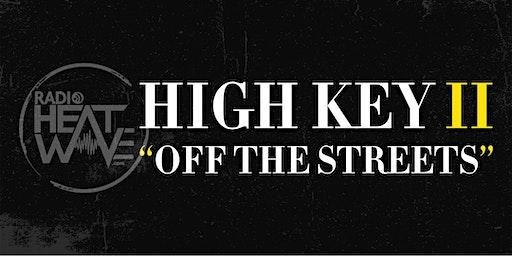 RADIO HEATWAVE'S HIGH-KEY 2: OFF THE STREETS