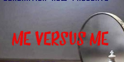 "Generation Now presents ""Me versus Me"""