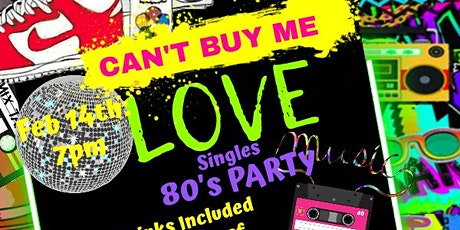 Can't Buy Me Love 80's Singles Party tickets