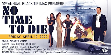"10th Annual Black Tie & IMAX Première - ""NO TIME TO DIE"" tickets"