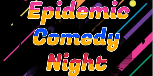 Epidemic Comedy Night