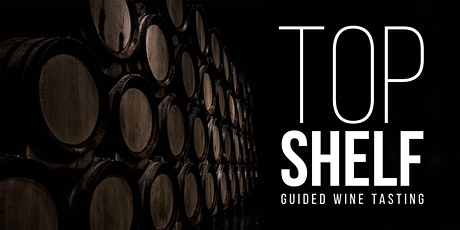 Top Shelf Wine Tasting tickets