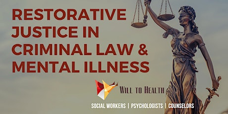 ETHICS Restorative Justice in Criminal Law and Mental Disorders - 6 CEs tickets