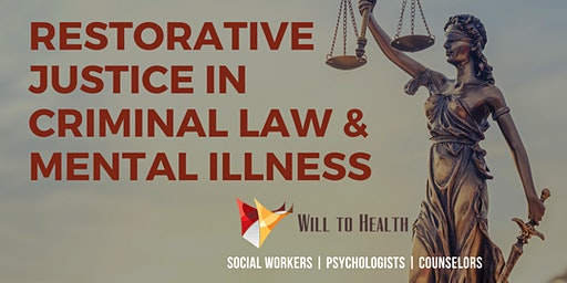 ETHICS Restorative Justice in Criminal Law and Mental Illness - 6 CEs