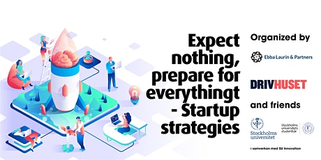 Expect nothing, prepare for everything: startup strategy and leadership tickets