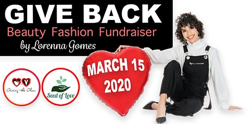 GIVE BACK Beauty Fashion Fundraiser By Lorenna Gomes