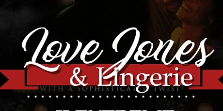 3rd Annual Love Jones and Lingerie Show tickets