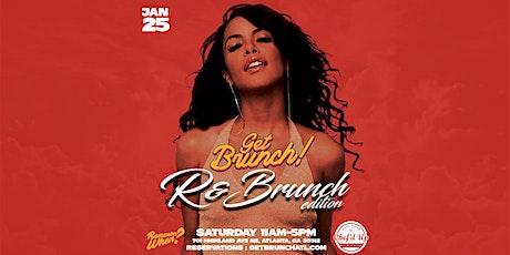 Get Brunch! : R&BRUNCH EDITION 1.24.20 tickets