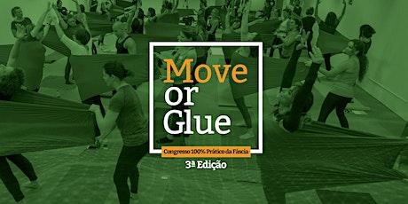 Move or Glue: Terceira Edição - Congresso 100% prático da fáscia ingressos