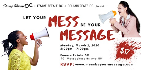 Let Your Mess Be Your Message tickets