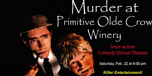 Murder at the Primitive Olde Crow - Murder Mystery Dinner Theater