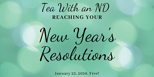 Tea with an ND: Reaching Your New Year's Health Goals