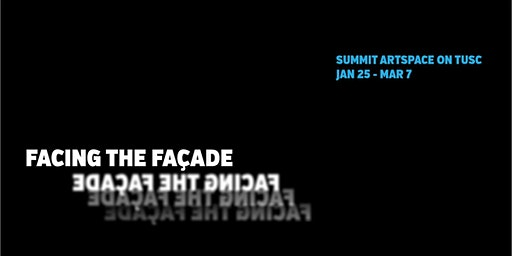 OPENING! Facing the Façade, Architecture Inspiring Art, at Summit Artspace on Tusc