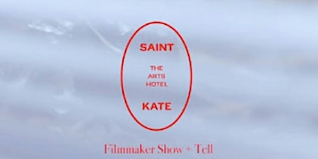 Saint Kate's Filmmaker Show + Tell #3: February 16th @ 1pm and 4pm tickets