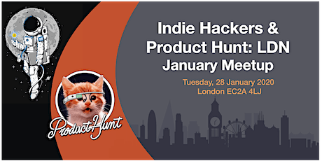Indie Hackers & Product Hunt London - January Meetup tickets