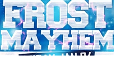 Frost Mayhem @ Fiction (18+)/Fri  Jan  24 | Ladies FREE Before 11 tickets