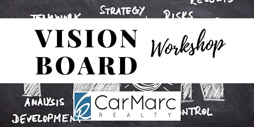 CarMarc Realty Group - Vision Board Workshop