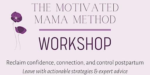 Motivated Mama Method: The Workshop