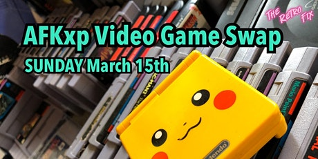 March Game Swap Meet at AFKxp tickets