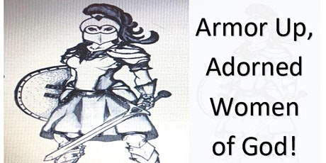 Armor Up, Adorned Women of God! tickets
