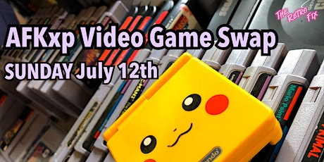 July Game Swap Meet at AFKxp tickets